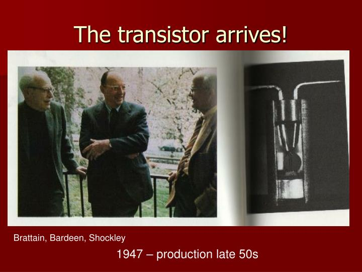 The transistor arrives!