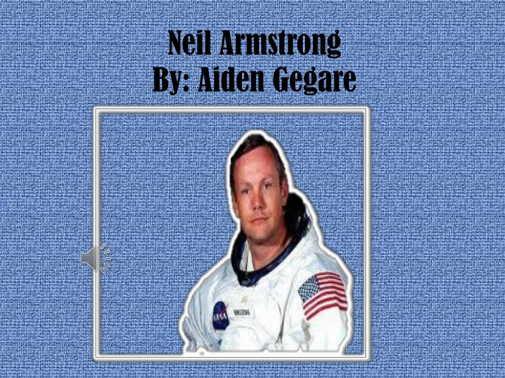neil armstrong by aiden gegare n.