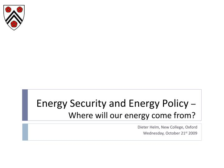 Energy security and energy policy where will our energy come from