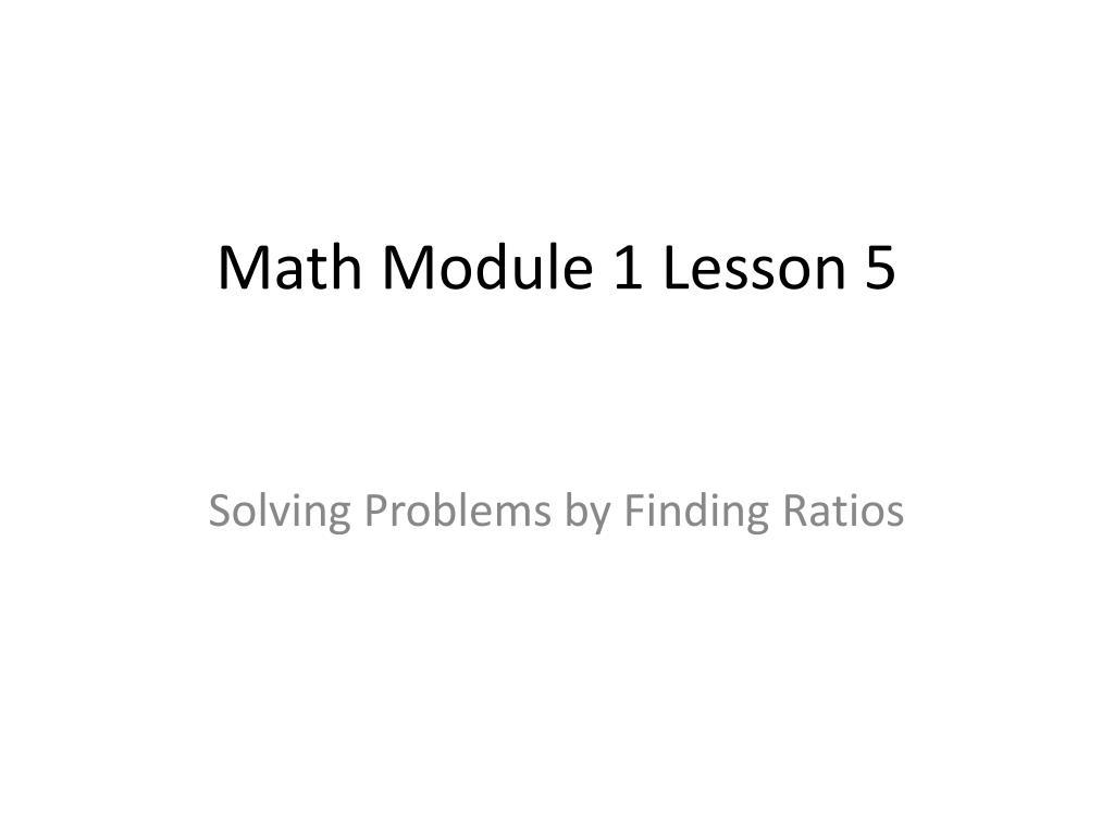 ppt math module 1 lesson 5 powerpoint presentation id 5306650