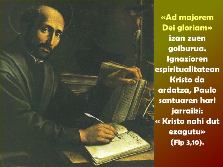 «Ad majorem Dei gloriam»