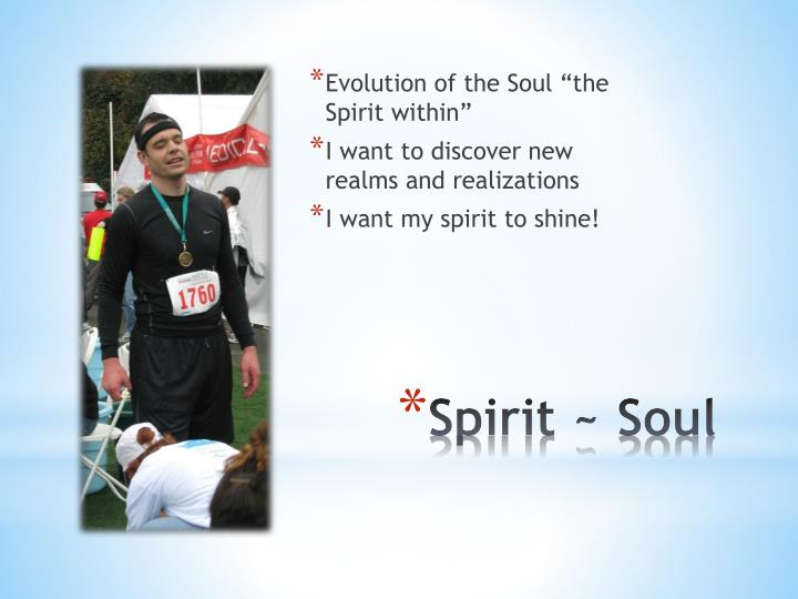 "Evolution of the Soul ""the Spirit within"""
