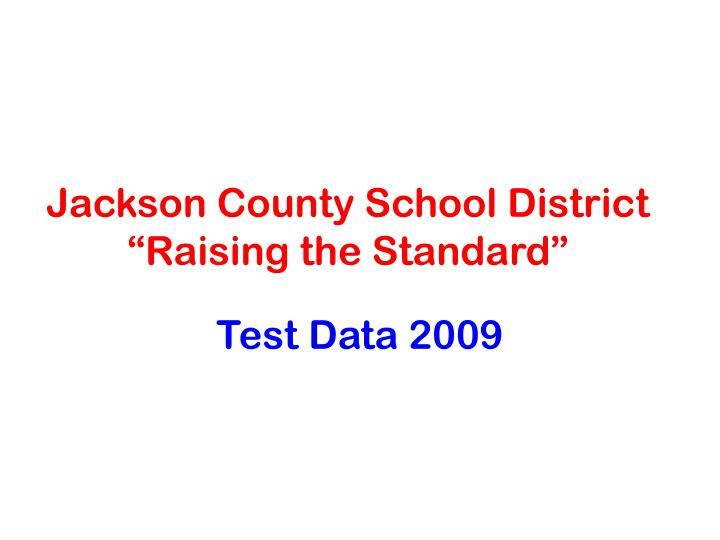 jackson county school district raising the standard n.
