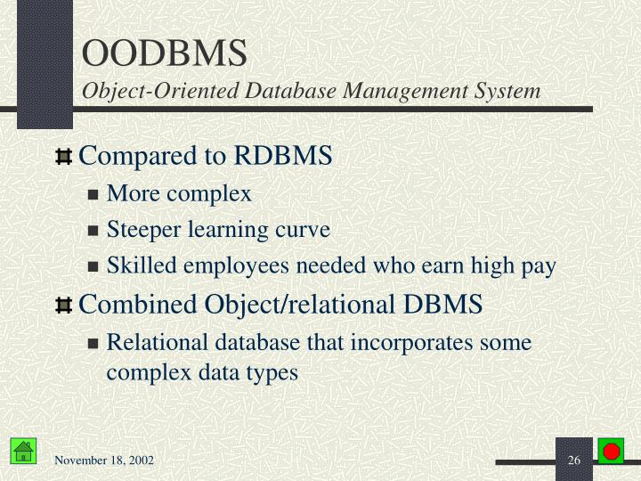 """an overview of object oriented database management systems Free essay: relational and object-oriented database management systems a database is a """"shared collection of logically related data designed to meet the."""