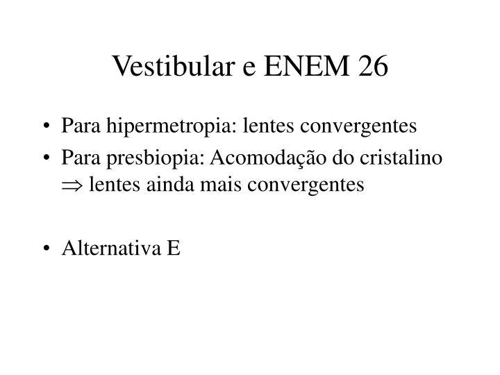 Vestibular e ENEM 26