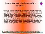 funzionalit estetica degli enoliti