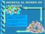 ingresa al mundo de la mision
