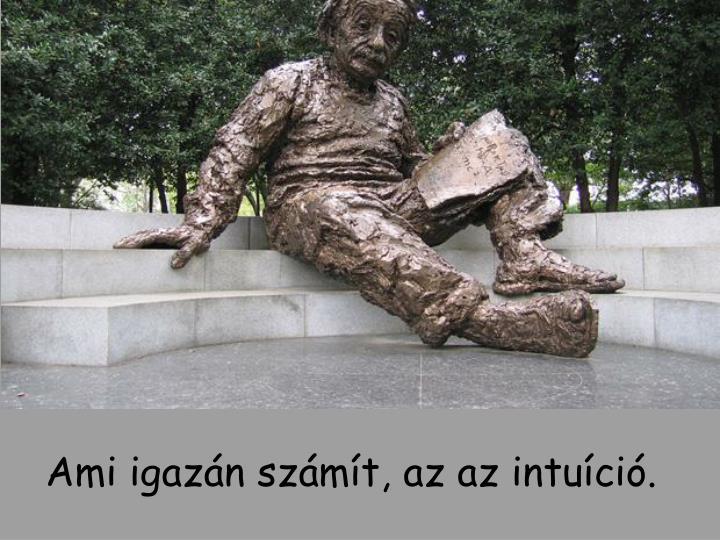Ami igazán számít, az az intuíció.