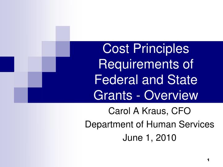 cost principles requirements of federal and state grants overview n.