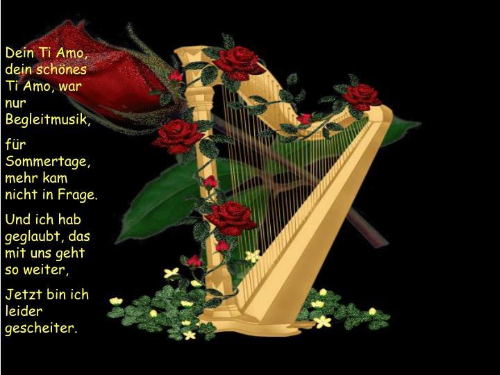 Dein Ti Amo, dein schönes Ti Amo, war nur Begleitmusik,