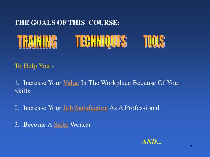 THE GOALS OF THIS  COURSE: