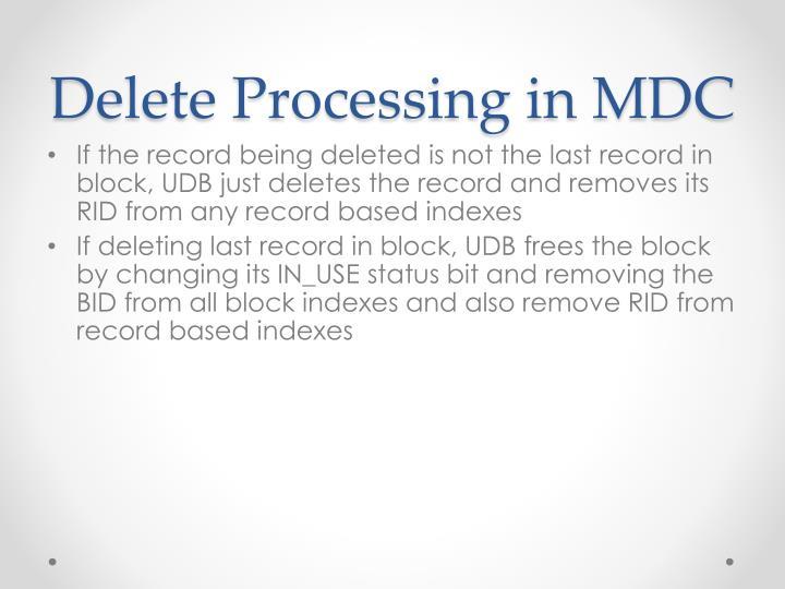 Delete Processing in MDC