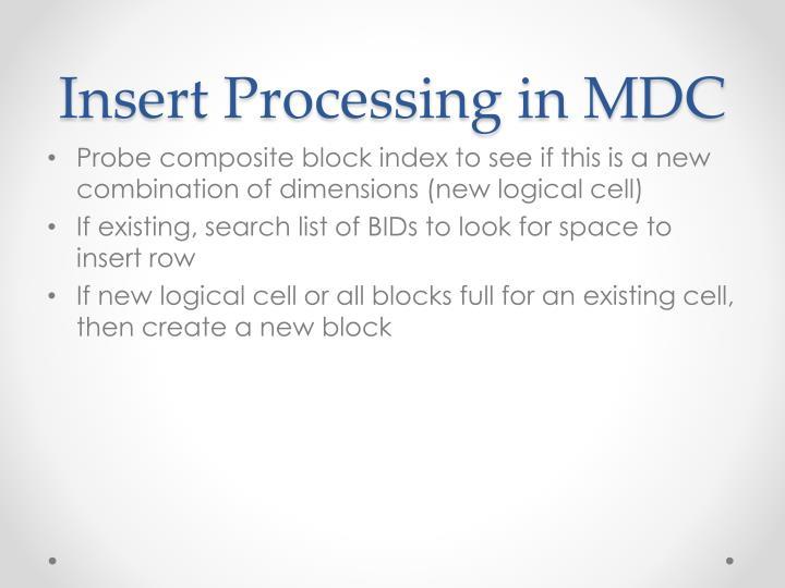Insert Processing in MDC