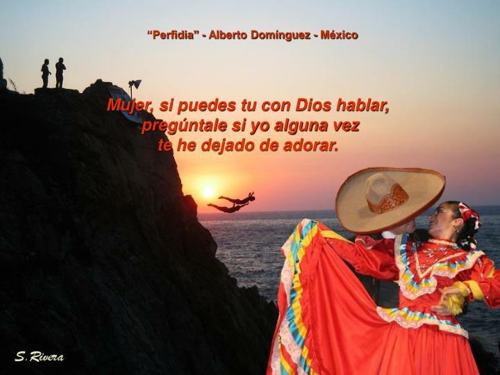 """""""Perfidia"""" - Alberto Domínguez - México"""