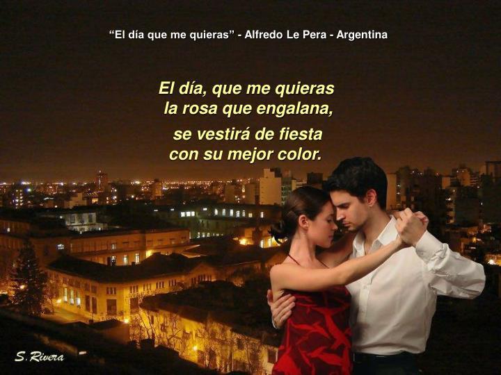 """""""El día que me quieras"""" - Alfredo Le Pera - Argentina"""