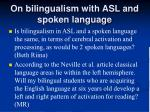 on bilingualism with asl and spoken language