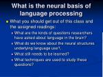 what is the neural basis of language processing