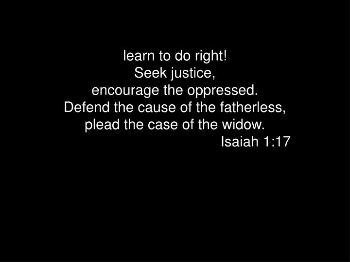 learn to do right!