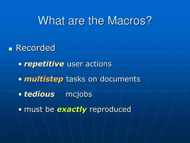 What are the macros