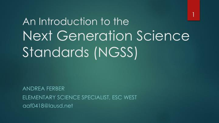 an introduction to the next generation science standards ngss n.