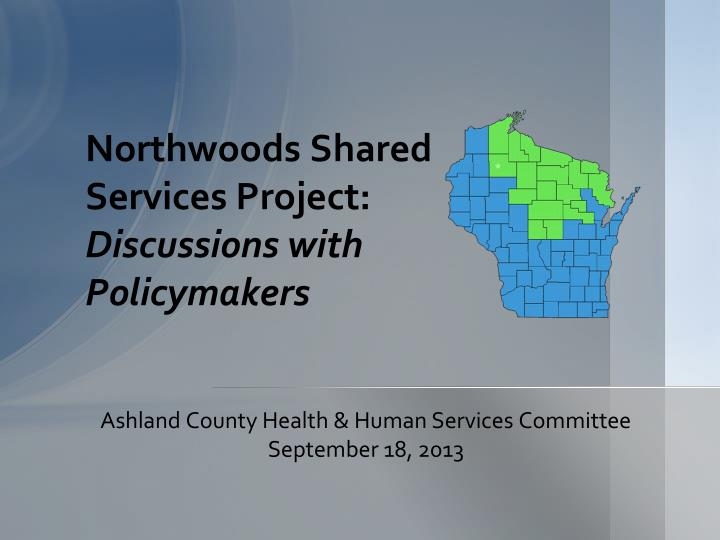 northwoods shared services project discussions with policymakers n.