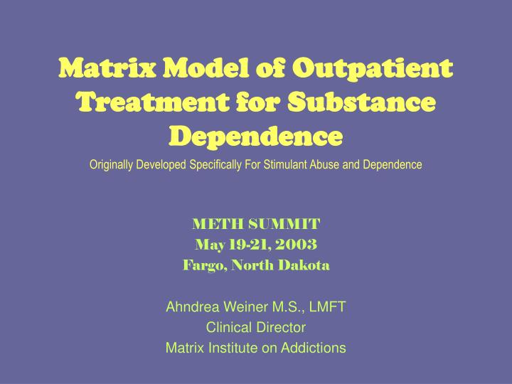 matrix model of outpatient treatment for substance dependence n.