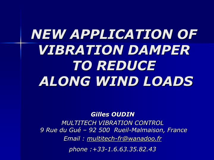 new application of vibration damper to reduce along wind loads n.