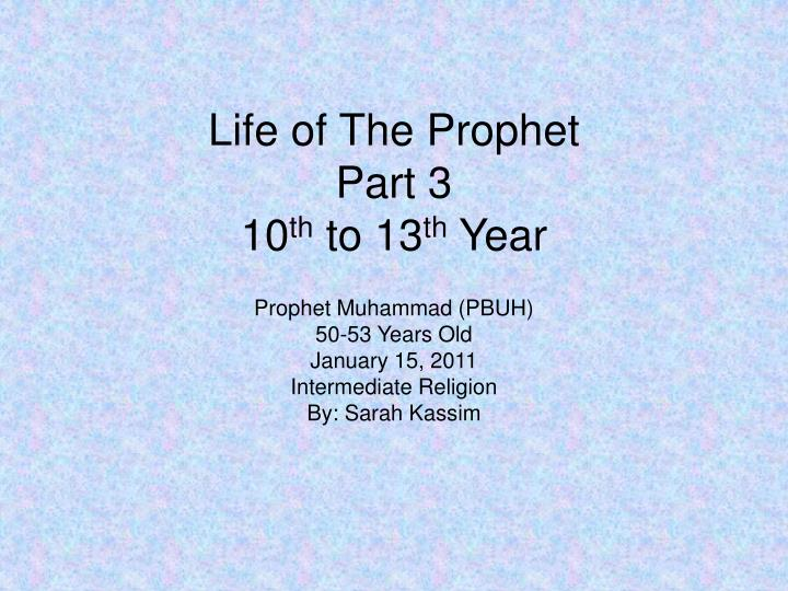 life of the prophet part 3 10 th to 13 th year n.