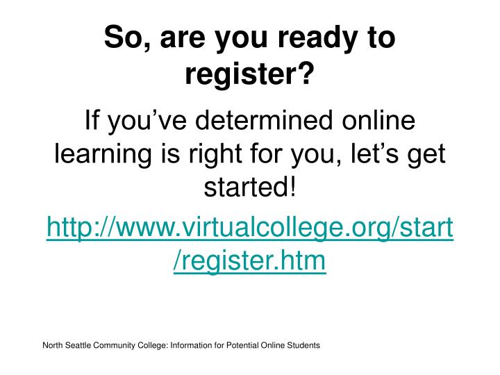 So, are you ready to register?