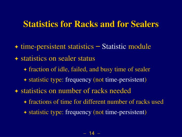Statistics for Racks and for Sealers
