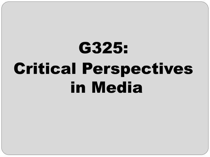 g325 critical perspectives in media n.
