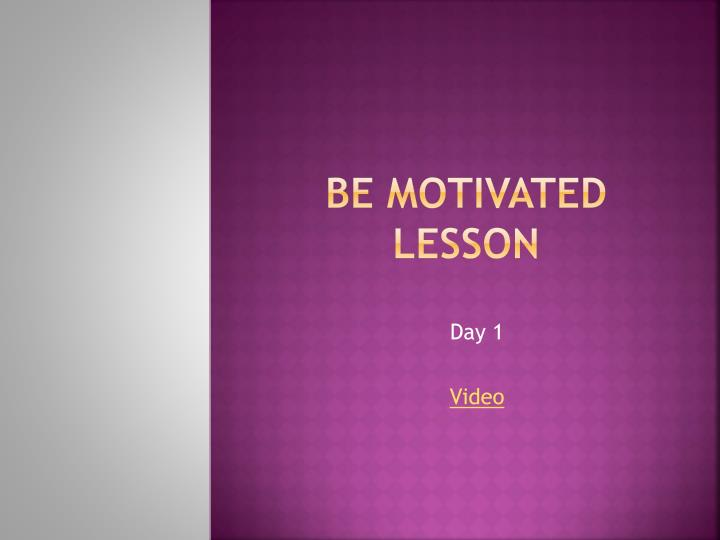 be motivated lesson n.