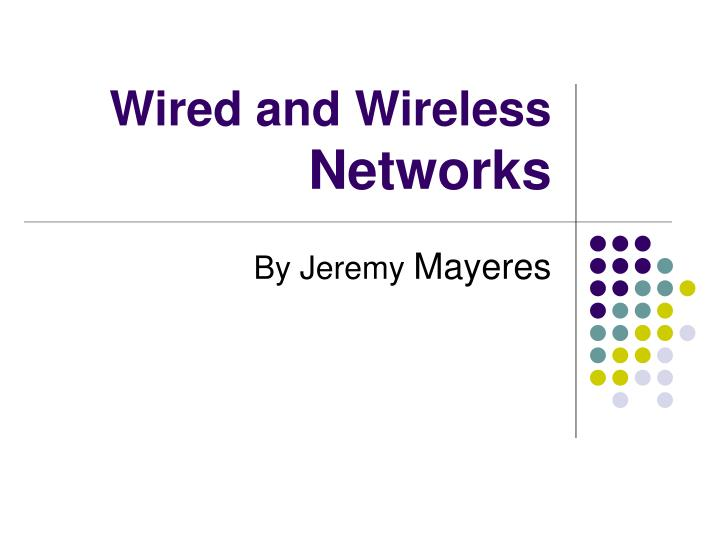 wired and wireless networks n.