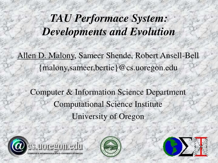 tau performace system developments and evolution n.