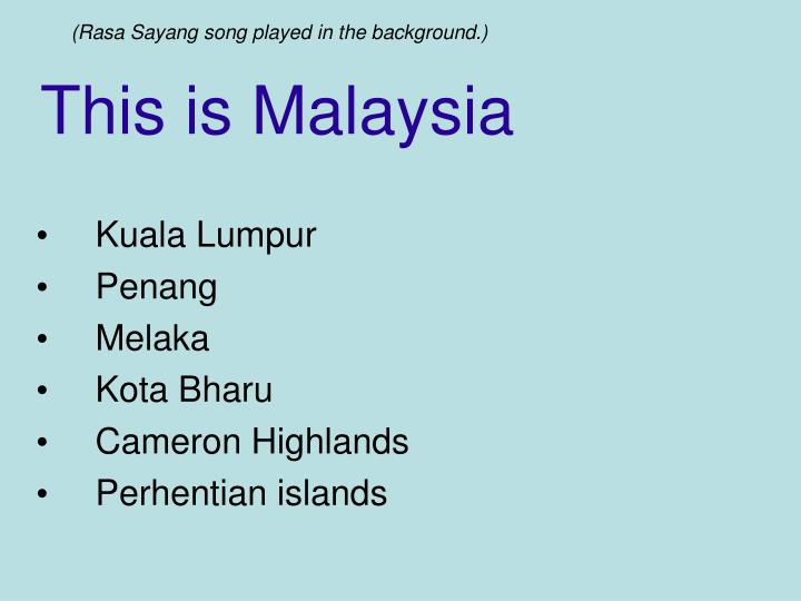 this is malaysia n.