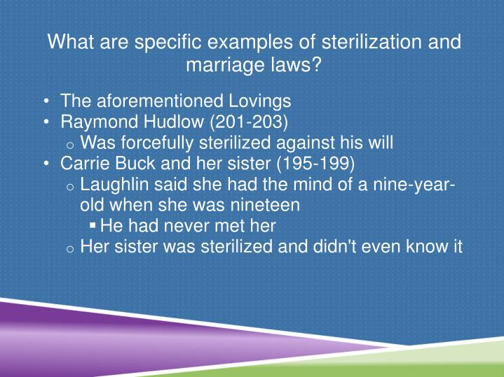 What are specific examples of sterilization and marriage laws?