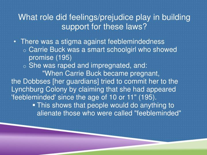 What role did feelings/prejudice play in building support for these laws?