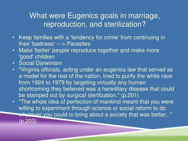 What were Eugenics goals in marriage, reproduction, and sterilization?