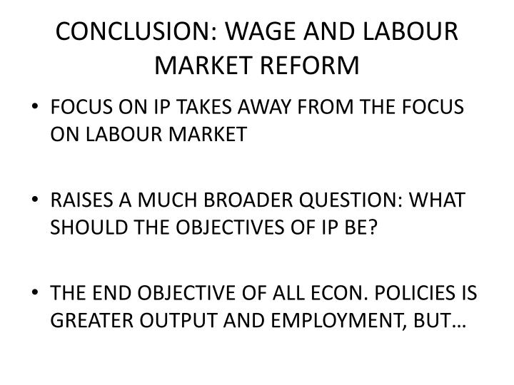 CONCLUSION: WAGE AND LABOUR MARKET REFORM