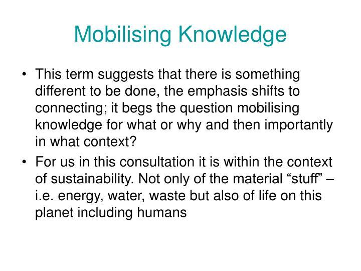 Mobilising Knowledge