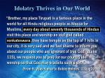 idolatry thrives in our world
