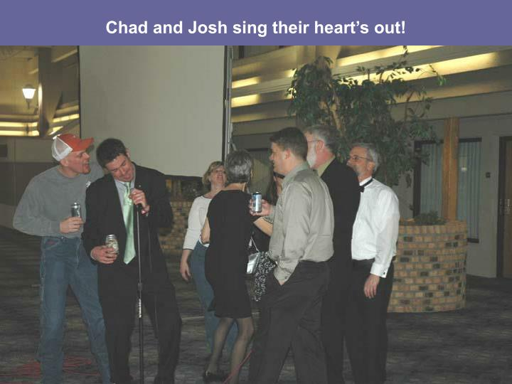 Chad and Josh sing their heart's out!