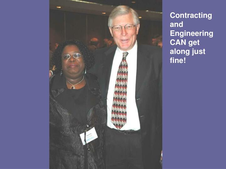 Contracting and Engineering CAN get along just fine!