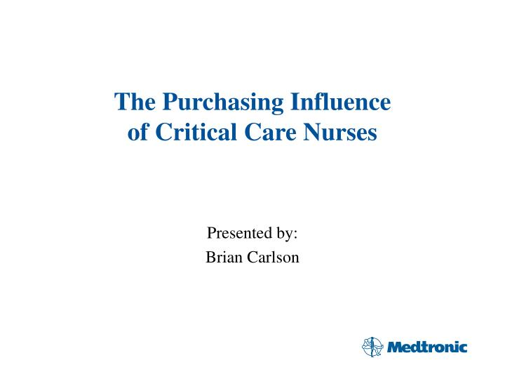 the purchasing influence of critical care nurses n.