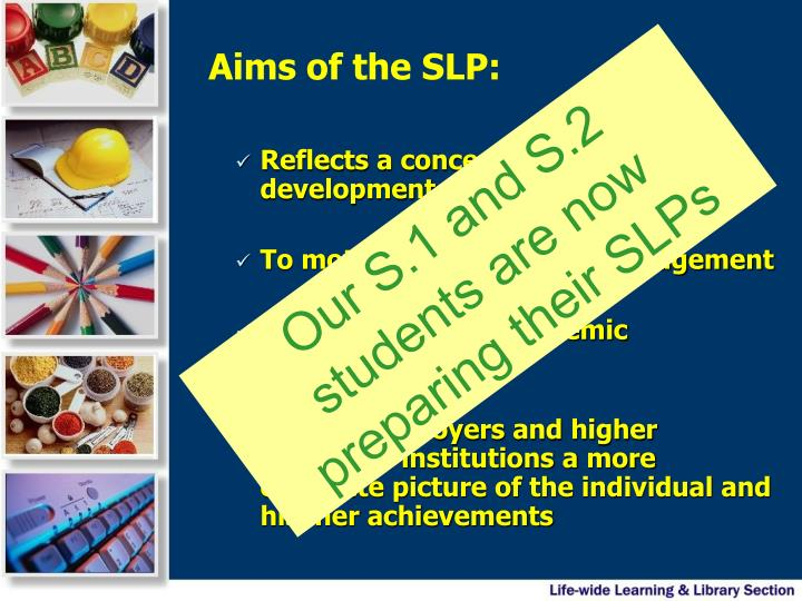 Aims of the SLP: