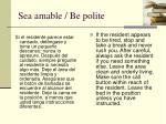 sea amable be polite