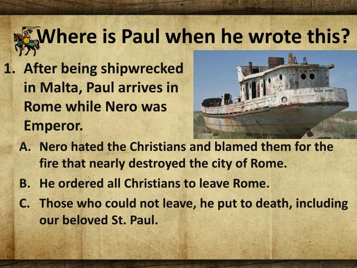 Where is Paul when he wrote this?