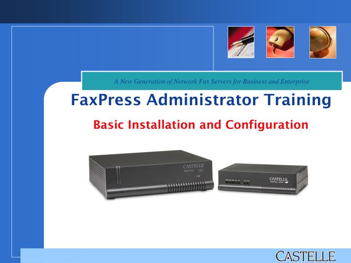 faxpress administrator training basic installation and configuration n.