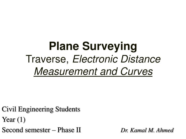 plane surveying traverse electronic distance measurement and curves n.