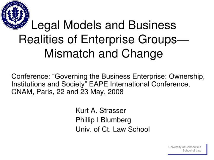 legal models and business realities of enterprise groups mismatch and change n.